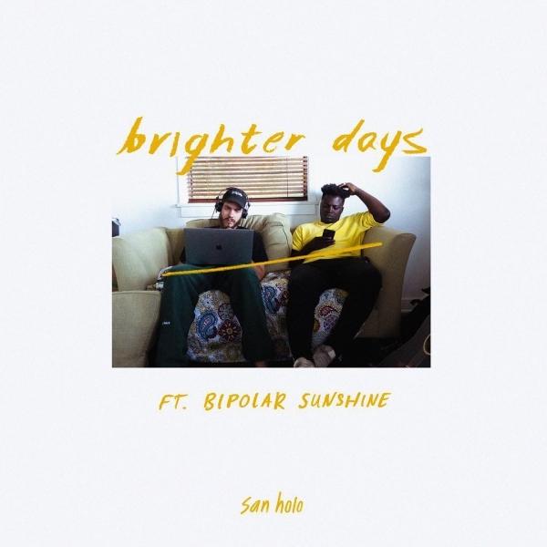 31 5c6bd87d4d San Holo Brighter Days