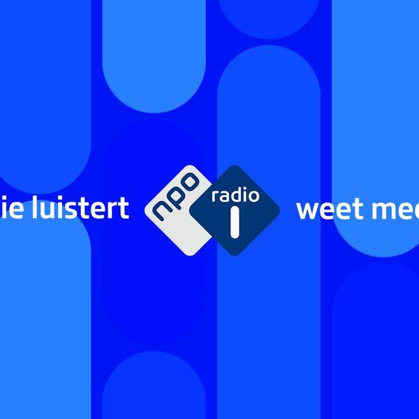 NPO Radio 1: Wie luistert, weet meer
