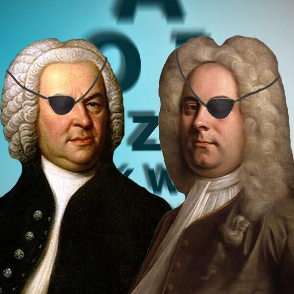 Werden Bach en Händel blind door dezelfde kwakzalver?